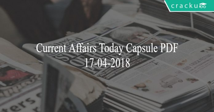 current affairs capsule today 17-04-2018