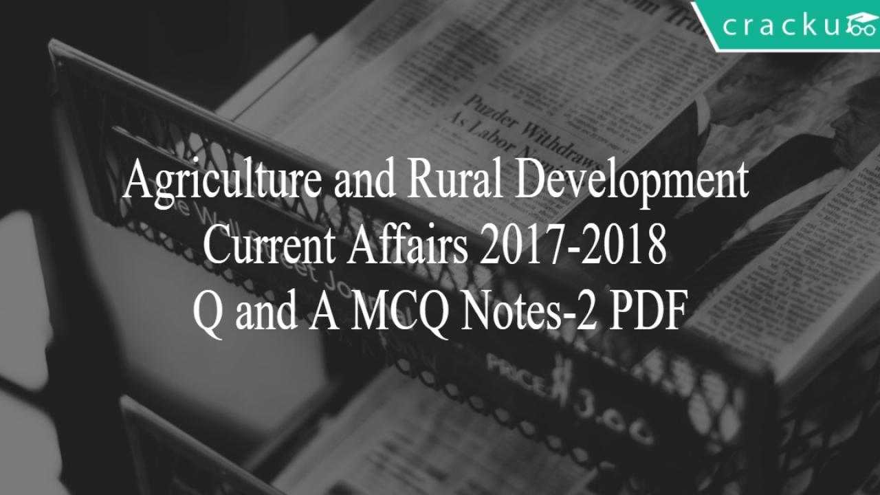 Agriculture and Rural Development Current Affairs 2017-2018
