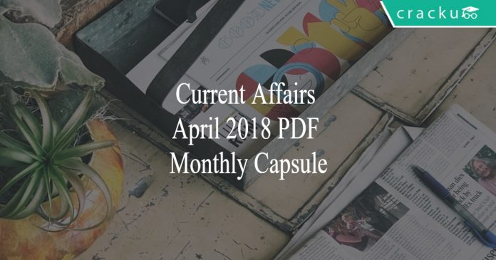 current affairs april monthly capsule 2018