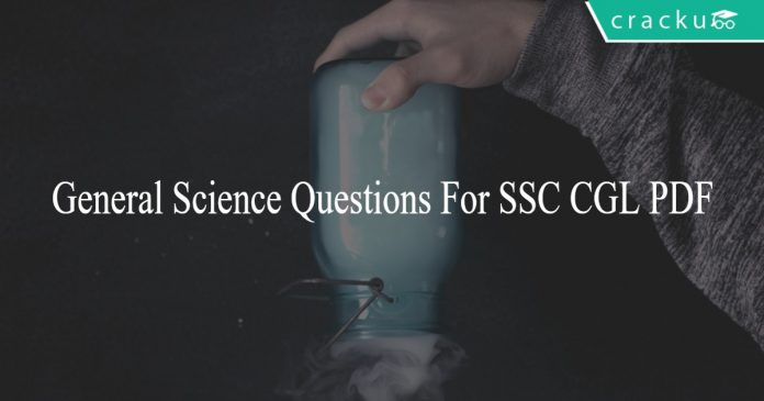 General Science Questions For SSC CGL PDF
