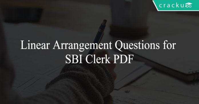 Linear Arrangement Questions for SBI Clerk PDF