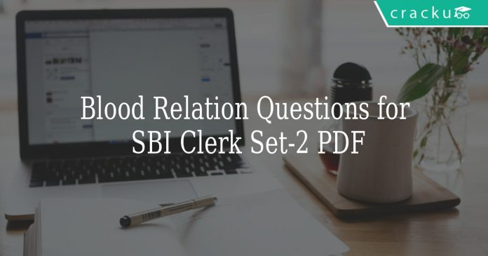 Blood Relation Questions for SBI Clerk Set-2 PDF