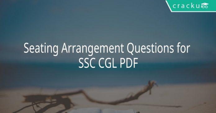 Seating Arrangement Questions for SSC CGL PDF