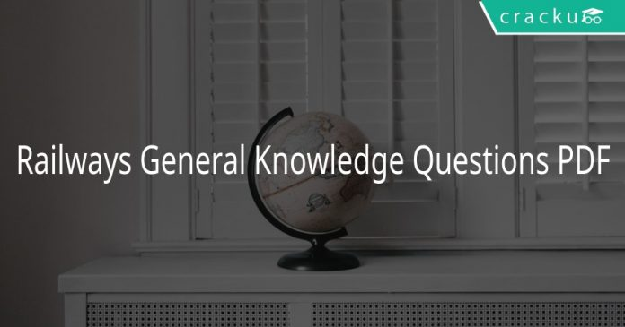 Railways General Knowledge Questions PDF