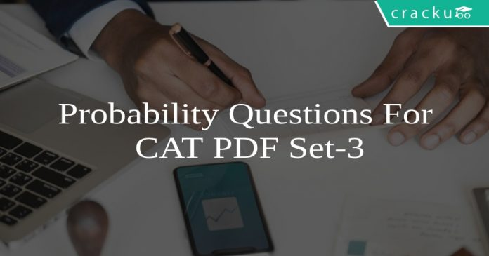 Probability Questions For CAT PDF Set-3