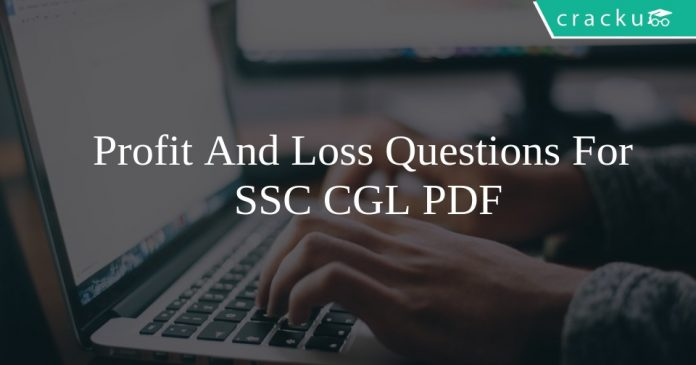 Profit And Loss Questions For SSC CGL PDF