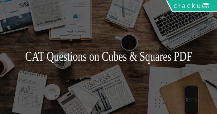 CAT Questions on Cubes & Squares PDF