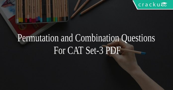 Permutation and Combination Questions For CAT Set-3 PDF