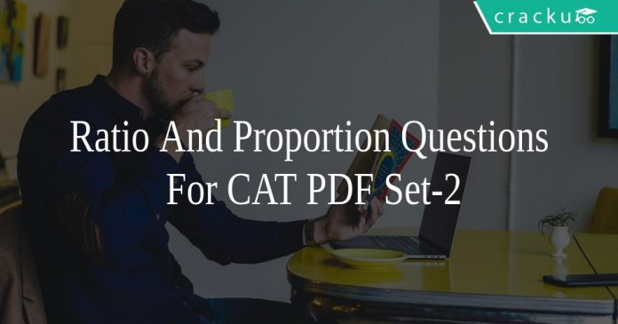 Ratio And Proportion Questions For CAT PDF Set-2
