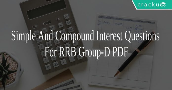 Simple And Compound Interest Questions For RRB Group-D PDF