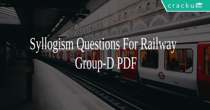 Syllogism Questions For Railway Group-D PDF