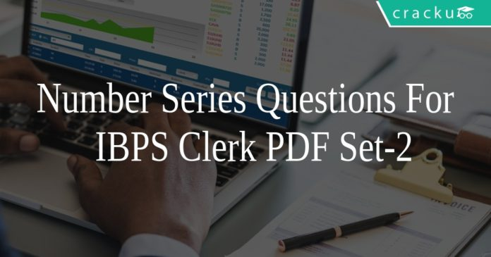 Number Series Questions For IBPS Clerk PDF Set-2