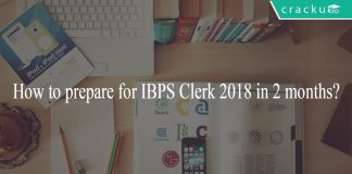 How to prepare for IBPS Clerk 2018 in 2 months?