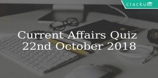 Current Affairs Quiz \n22nd October 2018