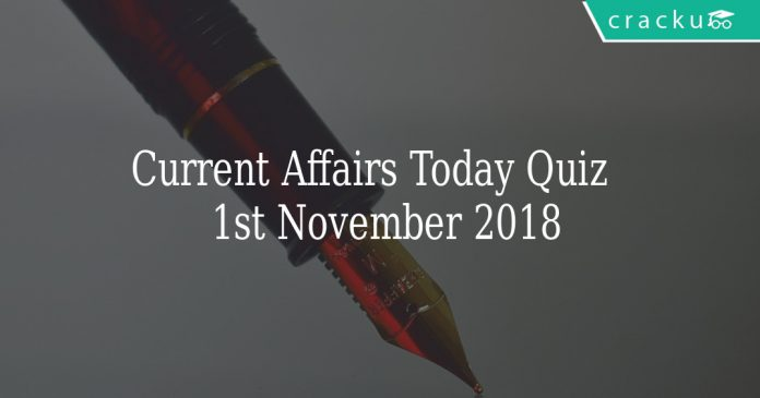 Current Affairs Today Quiz 1st November 2018