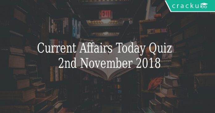 Current Affairs Today Quiz 2nd November 2018
