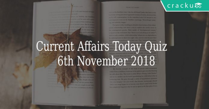 Current Affairs Today Quiz 6th November 2018