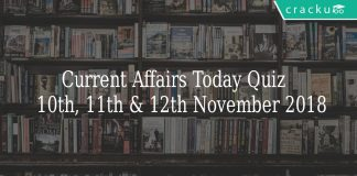 current affairs Quiz of 10th, 11th & 12th November 2018