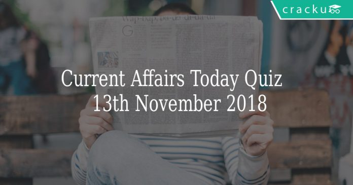 current affairs Quiz of 13th November 2018