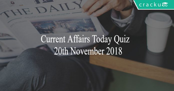 Current Affairs Today Quiz 20th November 2018