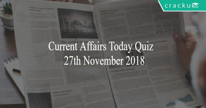 Current Affairs Today Quiz 27th November 2018
