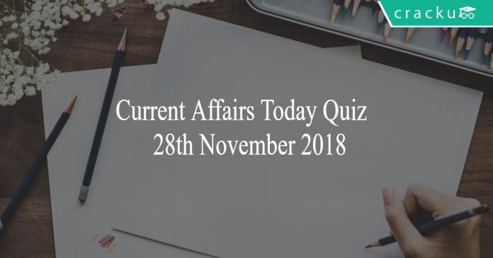 Current Affairs Today Quiz 28th November 2018