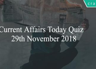 Current Affairs Today Quiz 29th November 2018