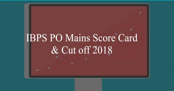 IBPS PO Mains 2018 Score Card Download