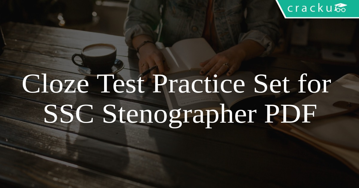 Cloze Test Practice Set for SSC Stenographer PDF - Cracku
