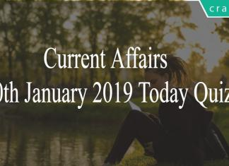 Current Affairs 10th January2019 Today Quiz
