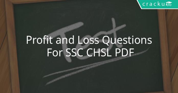 Profit and Loss Questions For SSC CHSL PDF