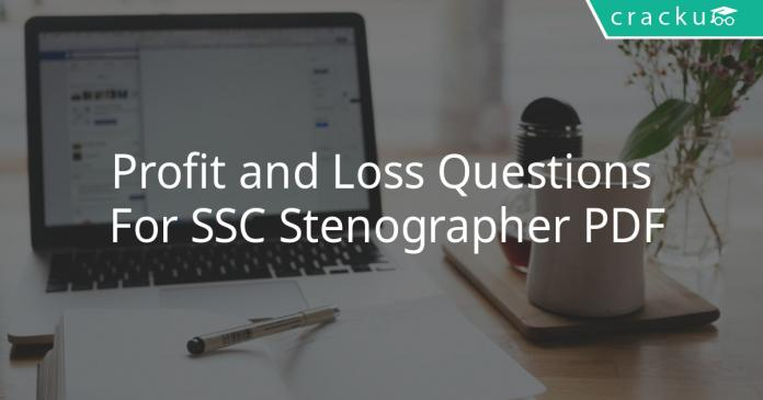 Profit and Loss Questions For SSC Stenographer