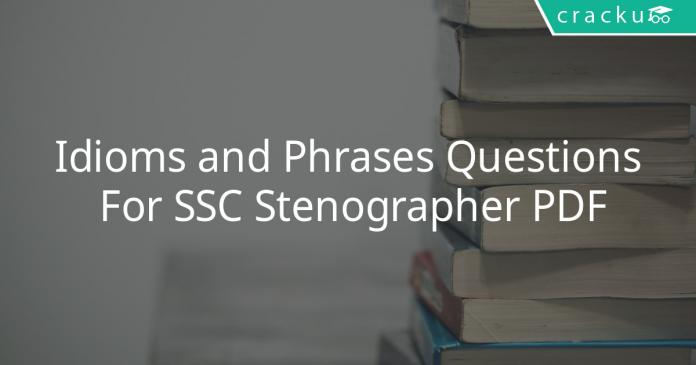Idioms and Phrases Questions For SSC Stenographer PDF