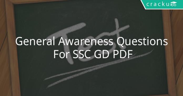 General Awareness Questions For SSC GD PDF