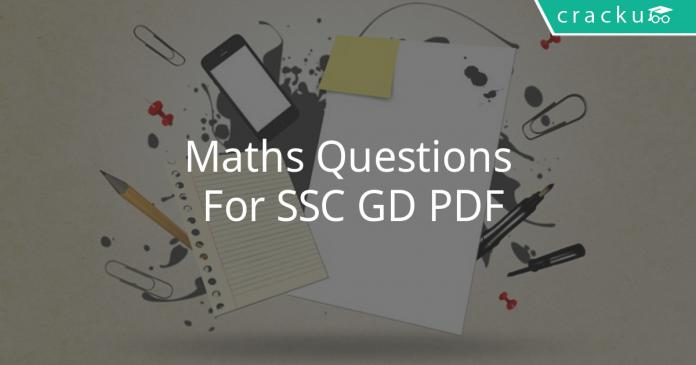 Maths Questions For SSC GD PDF