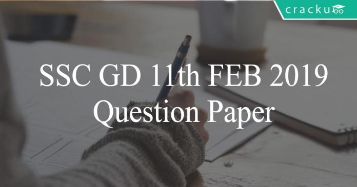 SSC GD 11th feb 2019 question paper