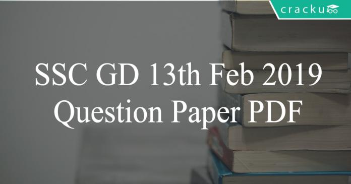 ssc gd 13th feb 2019 question paper