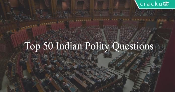 Top 50 Indian Polity Questions