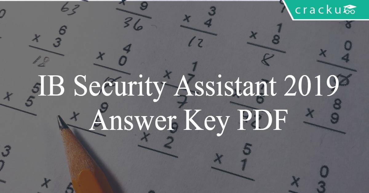 IB Security Assistant Answer Key (2018-19) PDF - Cracku