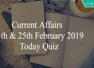 Current Affairs 24th & 25th February2019 Today Quiz