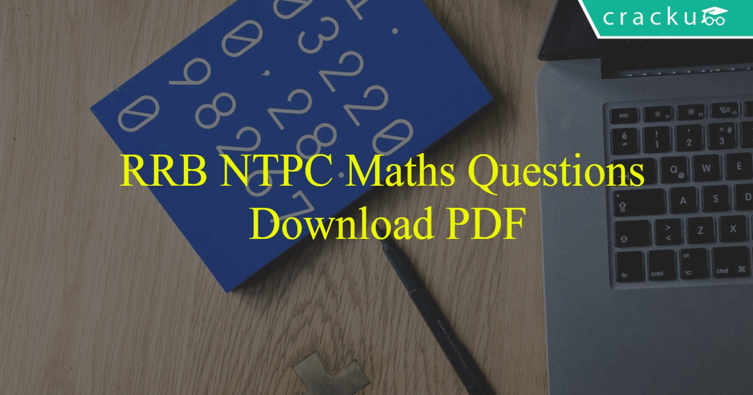 RRB NTPC Maths Questions PDF - Cracku