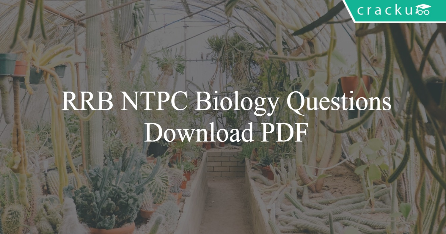 RRB NTPC Biology Questions PDF - Cracku