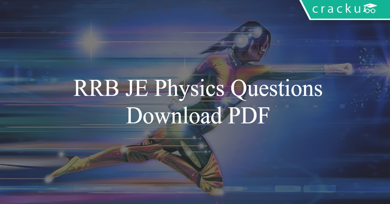 RRB JE Physics Questions PDF - Cracku