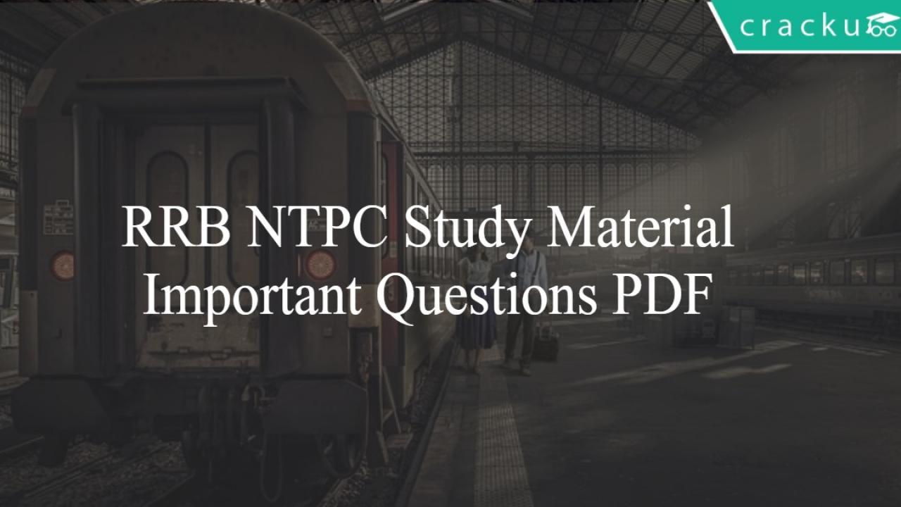 RRB NTPC Study Material - Important Questions PDF - Cracku