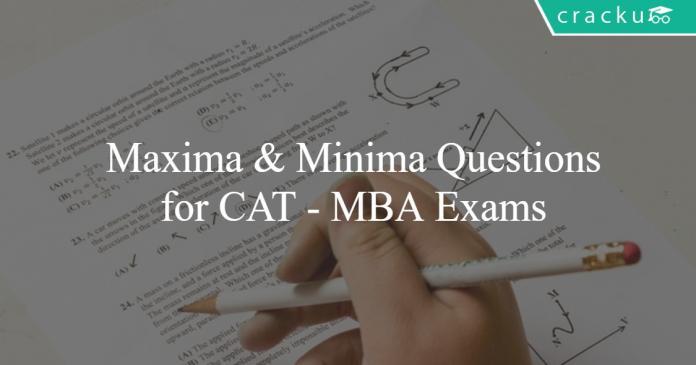 Maxima - Minima Questions for CAT