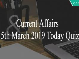 Current Affairs 15th March2019 Today Quiz