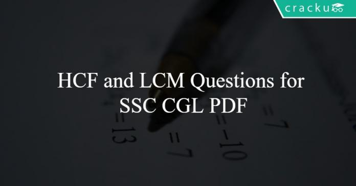 HCF and LCM Questions for SSC CGL PDF