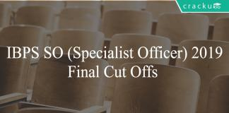 IBPS SO 2019 final cut offs