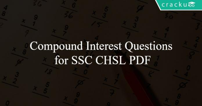 Compound Interest Questions for SSC CHSL PDF
