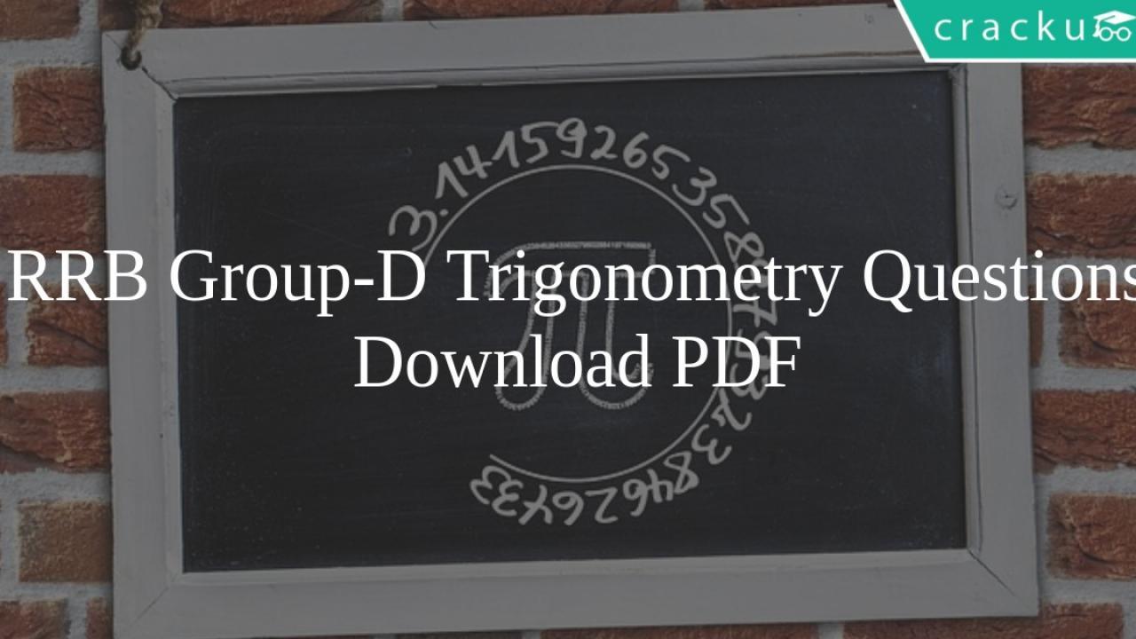 RRB Group-D Trigonometry Questions PDF - Cracku